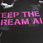 Keep The Dream Alive - closeup